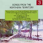 SONGS FROM THE NORTHERN TERRITORY 3 -North-eastern Arnhem Land